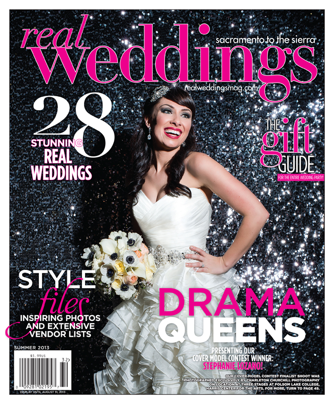 Real Weddings bride cover photographed by Sacramento wedding photographer Charleton Churchill Photography which includes Stephanie Lozano,